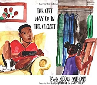 The Gift Way Up in the Closet