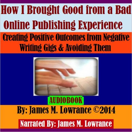 How I Brought Good from a Bad Online Publishing Experience cover art