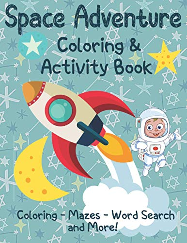 Space Adventure Coloring and Activity Book: Outer Space Coloring, Mazes, Dot to Dot and More for kids age 4-8
