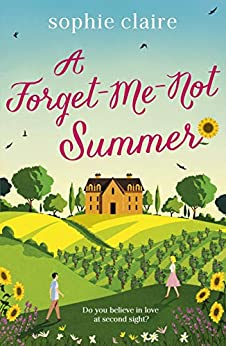 A Forget-Me-Not Summer: perfect feel-good romantic escapism! by [Sophie Claire]
