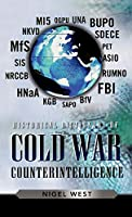 Historical Dictionary of Cold War Counterintelligence (Historical Dictionaries of Intelligence and Counterintelligence)