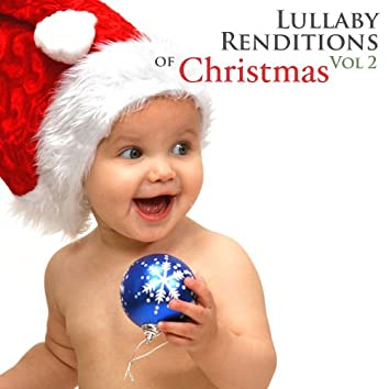 Lullaby Renditions of Christmas Vol 2