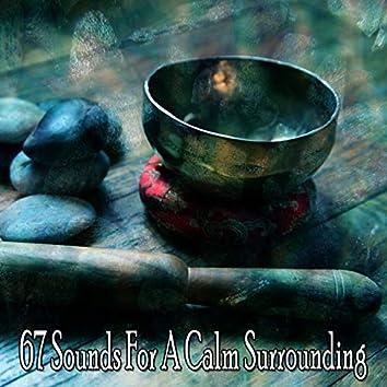 67 Sounds for a Calm Surrounding