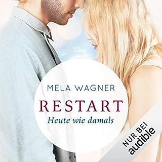 Heute wie damals     Restart 2              Autor:                                                                                                                                 Mela Wagner                               Sprecher:                                                                                                                                 Carolin Sophie Göbel,                                                                                        Erik Borner                      Spieldauer: 12 Std. und 19 Min.     273 Bewertungen     Gesamt 4,5