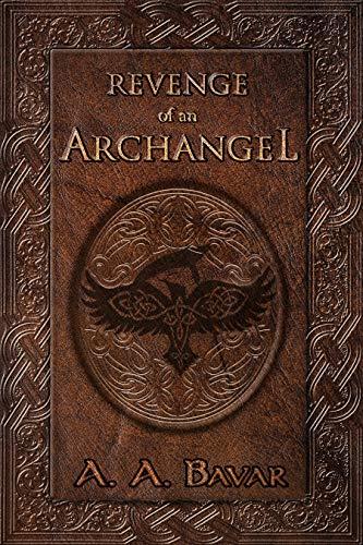 Az: Revenge of an Archangel (Azrail - The Angel of Death Chronicles Book 1)
