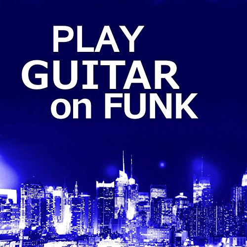 Play Guitar on Funk (No Bass)
