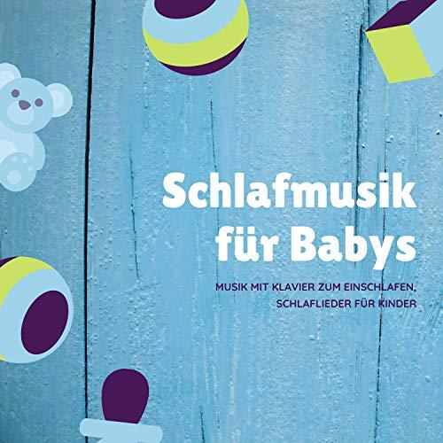 Schlafmusik für Babys – Musik mit Klavier zum Einschlafen, Schlaflieder für Kinder mp3