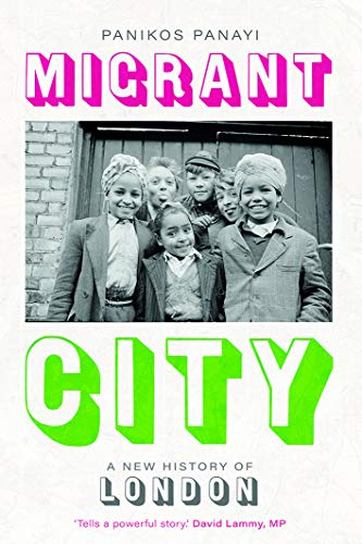 Migrant City: A New History of London (English Edition)
