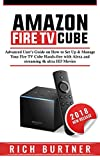 Amazon Fire TV Cube: Advanced User's Guide on How to Set Up & Manage Your Fire TV Cube Hands-free with Alexa and streaming 4k ultra HD Movies (English Edition)