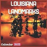 Louisiana Landmarks Calendar 2022: Louisiana Calendar 2022: 18 Months Louisiana Travel With Beautiful Scenes of Louisiana Calendar 2022 and Scenic Nature Wilderness of Louisiana Monthly Planner