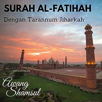Surah Al-Fatihah Dengan Tarannum Jiharkah