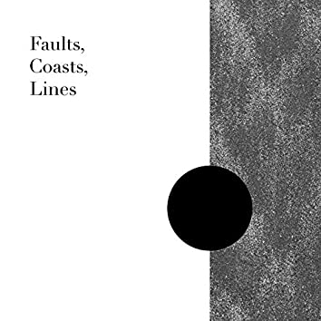 Faults, Coasts, Lines