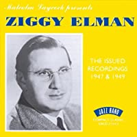 The Issued Recordings: 1947 & 1949 by ZIGGY ELMAN (2000-07-11)