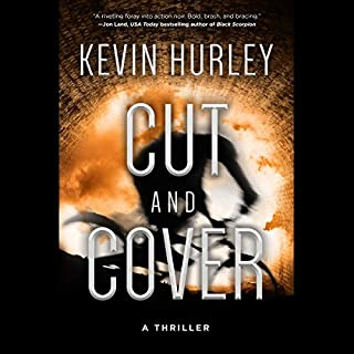 Cut and Cover     A Thriller              By:                                                                                                                                 Kevin Hurley                               Narrated by:                                                                                                                                 Paul Christy                      Length: 11 hrs and 19 mins     Not rated yet     Overall 0.0