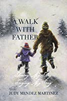 A Walk With Father: Sharing My Story, Singing My Song