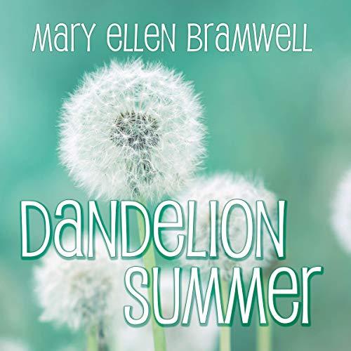 Dandelion Summer Audiobook By Mary Ellen Bramwell cover art