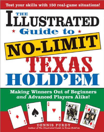 The Illustrated Guide to No-Limit Texas Hold'em: Making Winners out of Beginners and Advanced...