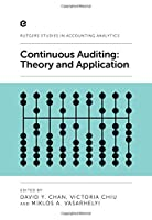 Continuous Auditing: Theory and Application (Rutgers Accounting Information Systems)
