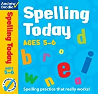 Spelling Today for Ages 5-6 (Spelling Today S) by Andrew Brodie(2004-08-16)