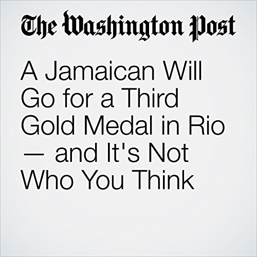 A Jamaican Will Go for a Third Gold Medal in Rio — and It's Not Who You Think                   By:                                                                                                                                 Ross Kenneth Urken                               Narrated by:                                                                                                                                 Sam Scholl                      Length: 8 mins     Not rated yet     Overall 0.0