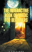The Interactive Book of Magic for Beginners