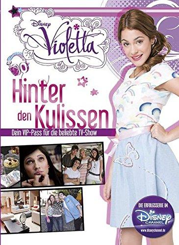 Disney Violetta Hinter den Kulissen: Dein VIP-Pass für die beliebte TV-Show