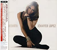 Rebirth by Jennifer Lopez (2005-02-23)