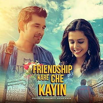 Friendship Kare Che Kayin (feat. Arjan Singh)