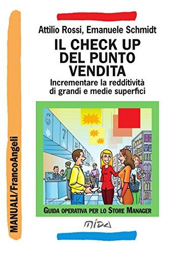 Il check up del punto vendita. Incrementare la redditività di grandi e medie superfici (Manuali Vol. 187)
