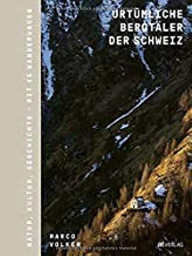 Buchseite und Rezensionen zu 'Urtümliche Bergtäler der Schweiz' von Marco Volken