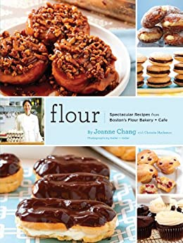 Flour: A Baker's Collection of Spectacular Recipes by [Joanne Chang, Keller + Keller, Christie Matheson]
