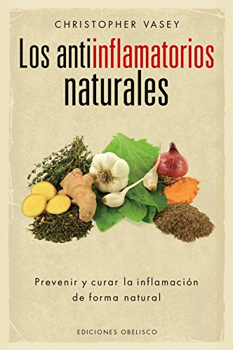 Los antiinflamatorios naturales (SALUD Y VIDA NATURAL) (Spanish Edition)