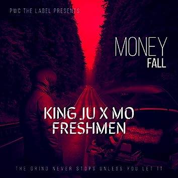 Money fall (feat. King ju & Mo Freshmen)