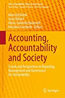 Accounting, Accountability and Society: Trends and Perspectives in Reporting, Management and Governance for Sustainability (CSR, Sustainability, Ethics & Governance)