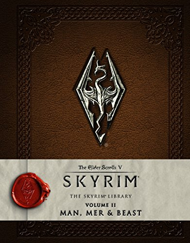 The Elder Scrolls V: Skyrim - The Skyrim Library, Vol. II: Man, Mer, and Beast (Skyrim Library: The Elder Scrolls V, Band 2)