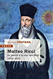 Matteo Ricci - Un jésuite à la cour des Ming 1552-1610