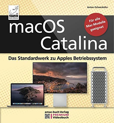 macOS Catalina - Das Standardwerk für Ein- und Umsteiger, PREMIUM Videobuch: Buch + 4 h Videotutorials: Für alle Macs geeignet