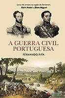 A Guerra Civil Portuguesa (Portuguese Edition)