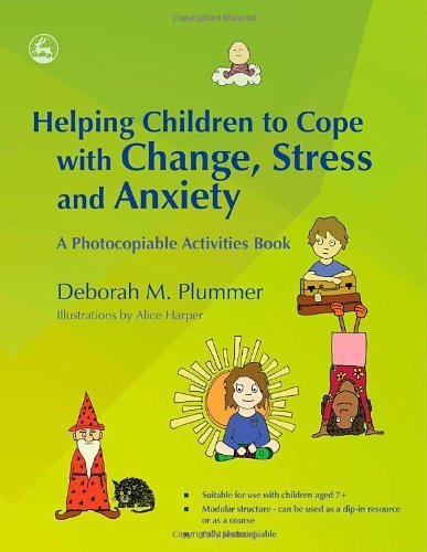 Helping Children to Cope with Change, Stress and Anxiety: A Photocopiable Activities Book (English Edition)