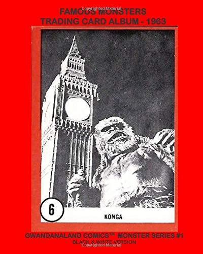 Famous Monsters Trading Card Album - 1963: Gwandanaland Comics Monster Series #1-A:...