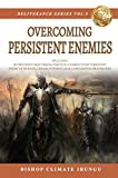 Prayer: Overcoming Persistent Enemies   Included: 20 Explosive Daily Prayer Points To Combat Every Persistent Enemy Of Sickness, Disease, Poverty, Lack, ... Series Book 5) (English Edition)