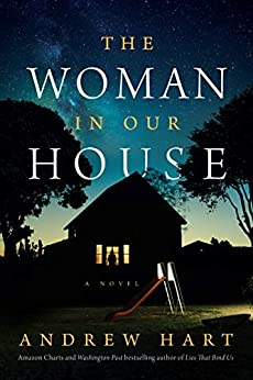 The Woman in Our House by [Andrew Hart]