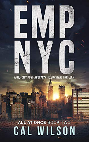 EMP NYC: A Big-City Post-Apocalyptic Survival Thriller (All At Once Book 2) by [Cal Wilson]