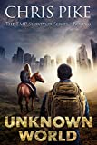 Unknown World: A Post Apocalyptic/Dystopian Survival Fiction Series (The EMP Survivor Series Book 3)