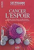 Cancer l'espoir - Dépistage, prise en charge, nouvelles thérapies : les chances de guérison progressent de jour en jour