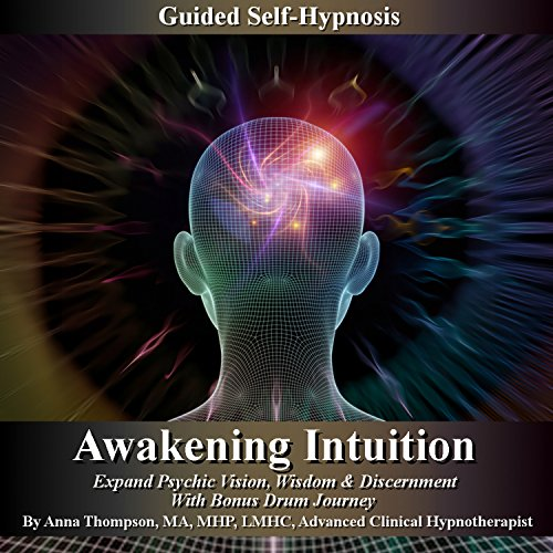 Awakening Intuition Guided Self-Hynosis audiobook cover art