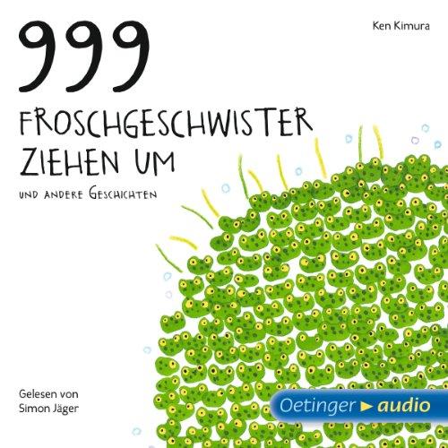 999 Froschgeschwister ziehen um und andere Geschichten Titelbild