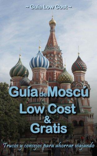 Guía de Moscú Low Cost & Gratis