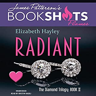 Radiant     The Diamond Trilogy, Book 2              Written by:                                                                                                                                 Elizabeth Hayley,                                                                                        James Patterson - foreword                               Narrated by:                                                                                                                                 Kristin Kalbli                      Length: 2 hrs and 37 mins     Not rated yet     Overall 0.0