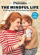Parents: The Mindful Life: Finding Peace While Raising Children